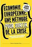 Économie européenne, une méthode pour sortir de la crise....