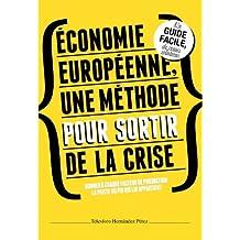 Économie européenne, une méthode pour sortir de la crise.