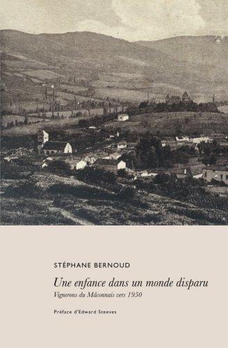Une enfance dans un monde disparu: Vignerons du Mâconnais vers 1950 par Stéphane Bernoud