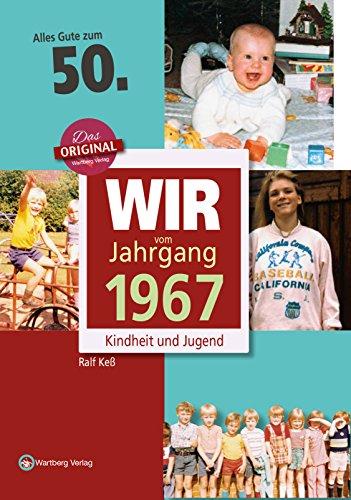 wir-vom-jahrgang-1967-kindheit-und-jugend-jahrgangsbnde-50-geburtstag
