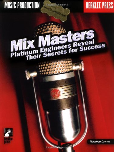 Mix Masters Platinum: Engineers Reveal Their Secrets to Success