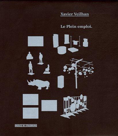 Xavier Veilhan : Le Plein emploi, édition bilingue français-anglais par Fabrice Hergott