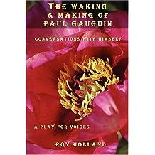The Waking & Making of Paul Gauguin