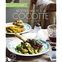 Recettes minute à la cocotte: Pour des repas cuits à la perfection de l'entrée au dessert