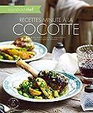 Recettes minute à la cocotte - Pour des repas cuits à la perfection de l'entrée au dessert