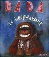 La gourmandise. Revue Dada n° 105