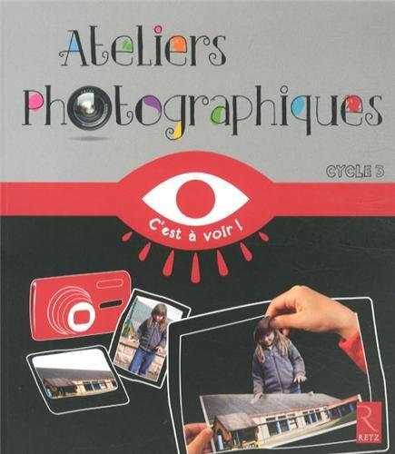 Ateliers photographiques cycle 3 par Pierre-Jérôme Jehel