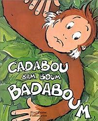 Cadabou, bam, boum, badaboum !