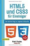 HTML5: und CSS3 für Einsteiger: Der leichte Weg zur eigenen Webseite (Einfach Programmieren lernen, Band 7)