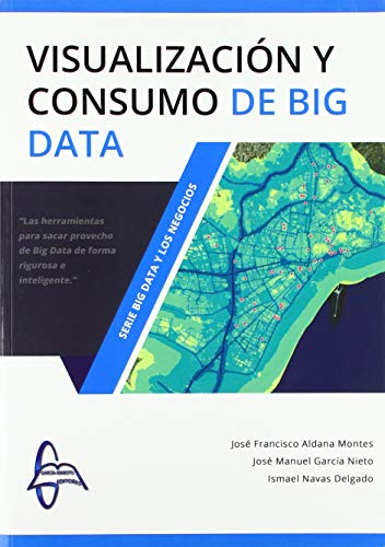 VISUALIZACIÓN Y CONSUMO DE BIG DATA