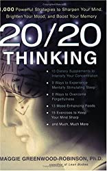(20/20 Thinking: 1, 000 Powerful Strategies to Sharpen Your Mind, Brighten Your Mood and Boost Your Memory) By Maggie Greenwood-Robinson (Author) Paperback on (Mar , 2003)