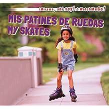 MIS Patines de Ruedas / My Skates (Mirame, Ahi Voy! / Watch Me Go!)