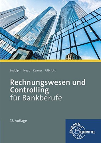 Rechnungswesen und Controlling für Bankberufe