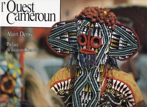 Au-delà des légendes, l'Ouest-Cameroun par Denis Alain