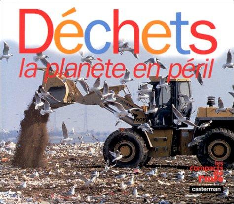 DECHETS. La planète en péril