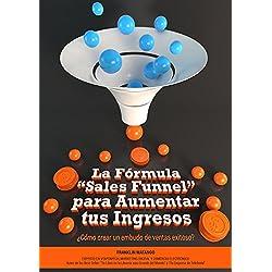 """La Fórmula """"Sales Funnel"""" para Aumentar tus Ingresos: ¿Cómo crear un embudo de ventas exitoso?"""