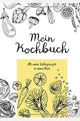Mein Kochbuch zum Selberschreiben: Eigene Rezepte sammeln - 80 Seiten, trendiges Design Taschenbuch