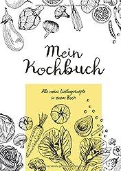 Mein Kochbuch zum Selberschreiben: Eigene Rezepte sammeln - 80 Seiten, trendiges Design