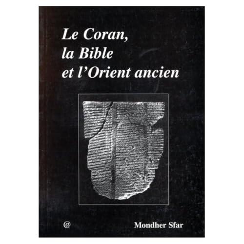 Le coran, la bible et l'orient ancien