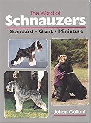 The World of Schnauzers: Standard, Giant, Miniature by Johan Gallant (1996-08-01)
