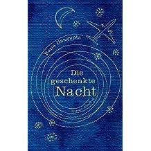 Die geschenkte Nacht: Roman