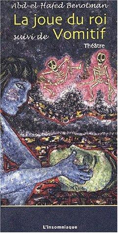 La Joue du Roi ; suivi de Vomitif par A. H. Benotman
