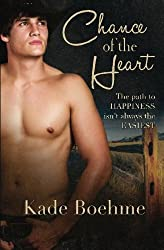 Chance of the Heart by Kade Boehme (2015-01-26)