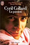 Cyril Collard : La passion / Jean-Philippe Guerand, Martine Moriconi | GUERAND, Jean-Philippe. Auteur