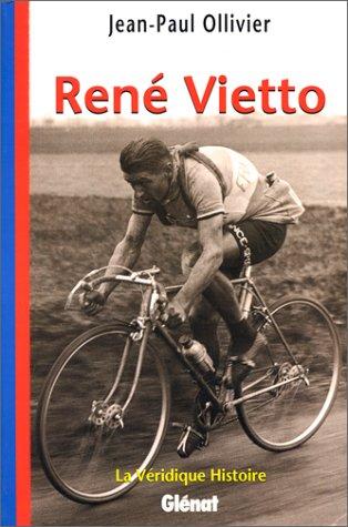 La véridique histoire de René Vietto par Jean-Paul Ollivier