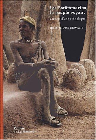 Les Batãmmariba, le peuple voyant : Carnets d'une ethnologue
