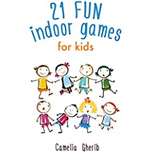 Indoor Games: 21 Fun Indoor Games for Kids (English Edition)