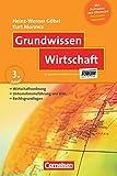 Grundwissen: Wirtschaft: Wirtschaftsordnung - Unternehmensführung und BWL - Rechtsgrundlagen