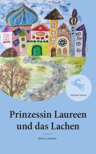 Prinzessin Laureen und das Lachen: Märchen-Edition
