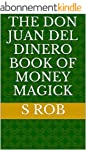 THE DON JUAN DEL DINERO BOOK OF MONEY...