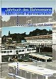 Jahrbuch des Bahnwesens - Nah- und Fernverkehr / Öffentlicher Verkehr ohne Zukunft? Keine Zukunft ohne Öffentlichen Verkehr!