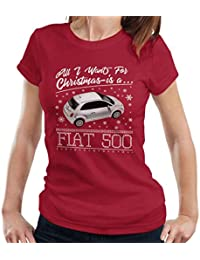 All I Want For Christmas Is A Fiat 500 Womens T-Shirt