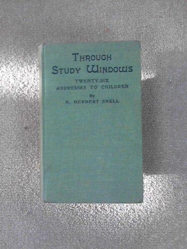 Through Study Windows - Twenty-Six Addresses to Children