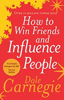 How to Win Friends and Influence People by [Carnegie, Dale]