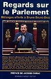 Regards sur le Parlement : Mélanges offerts à Bruno Bourg-Broc 17 janvier 1982-17 janvier 2002