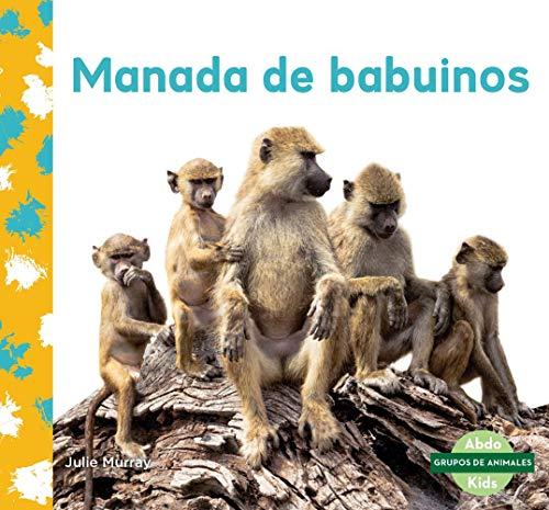 Manada de babuinos / Baboon Troop (Grupos De Animales) por Julie Murray