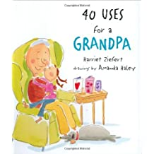 40 Uses for a Grandpa by Harriet Ziefert (2005-04-28)