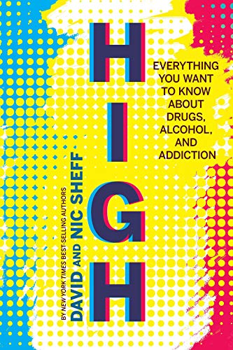 High: Everything You Want to Know About Drugs, Alcohol, and Addiction (English Edition)