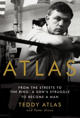 Atlas: From the Streets to the Ring: A Son's Struggle to Become a Man (English Edition)