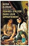 Femmes D'Alger Dans Leur Appartement (Ldp Litterature) by Assia Djebar (2004-01-22)