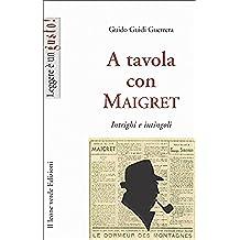 A tavola con Maigret, intrigi e intingoli (Leggere è un gusto)
