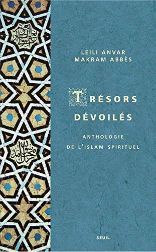 Trsors dvoils. Anthologie de l'islam spirituel