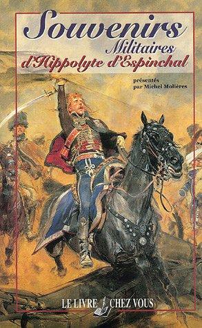 Souvenirs Militaires d'Hippolyte d'Espinchal