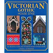 Victorian Gothic House Style: An Architectural and Interior Design Source Book by Linda Osband (2003-04-24)