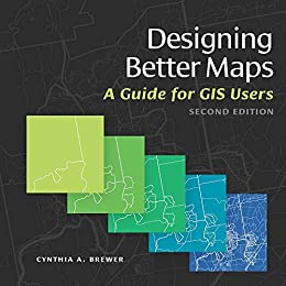 Designing Better Maps: A Guide for GIS Users (English Edition) von [Brewer, Cynthia A.]