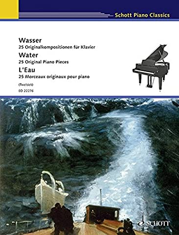 Wasser: 25 Originalkompositionen. Klavier. (Schott Piano Classics)